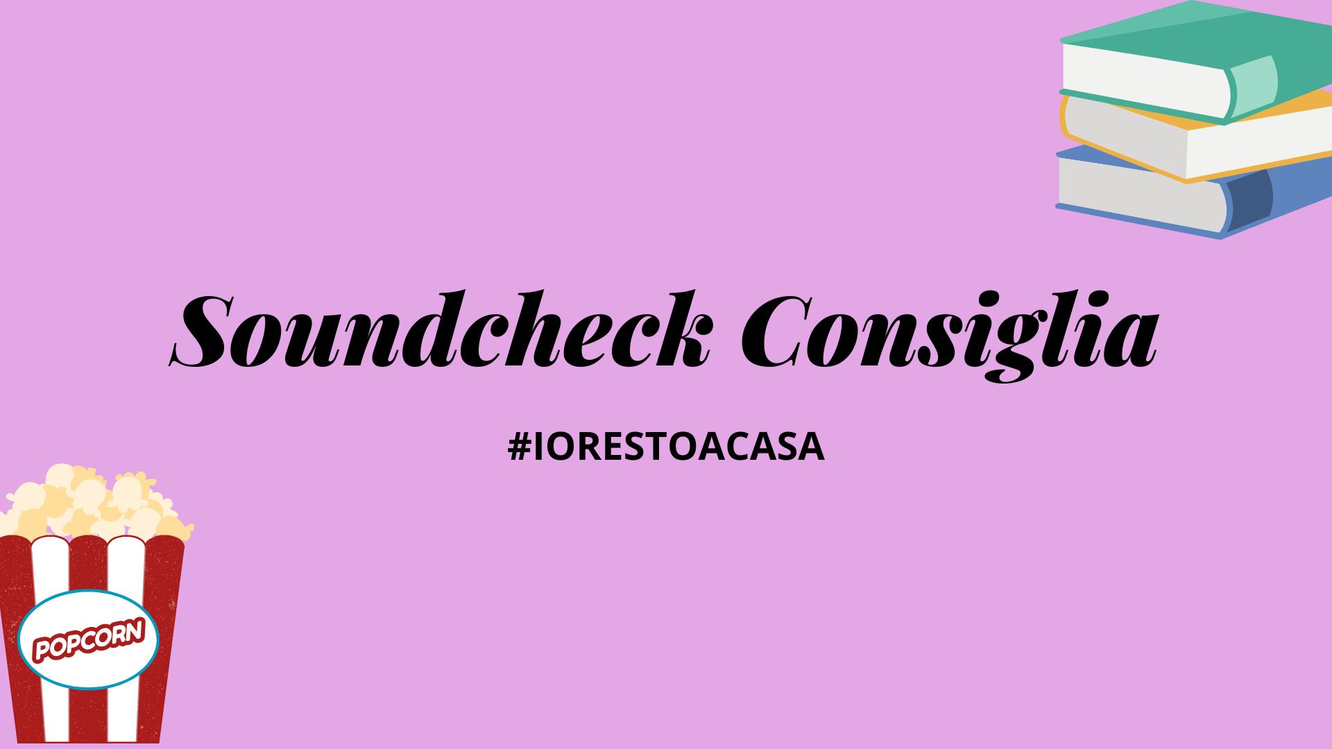Soundcheck Consiglia: #iorestoacasa