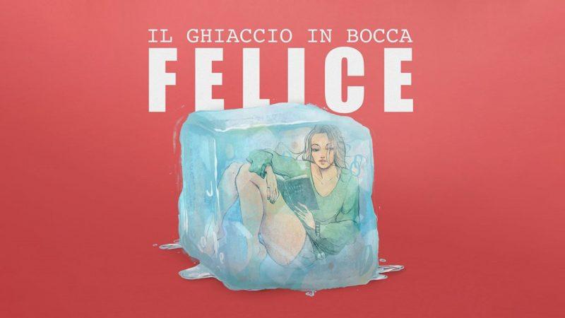 """Felice, """"Il ghiaccio in bocca"""" è il secondo singolo"""