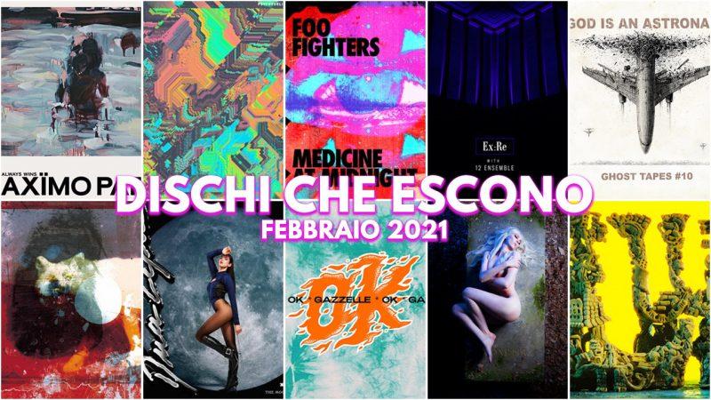 dischi che escono - il meglio e il peggio di febbraio 2021