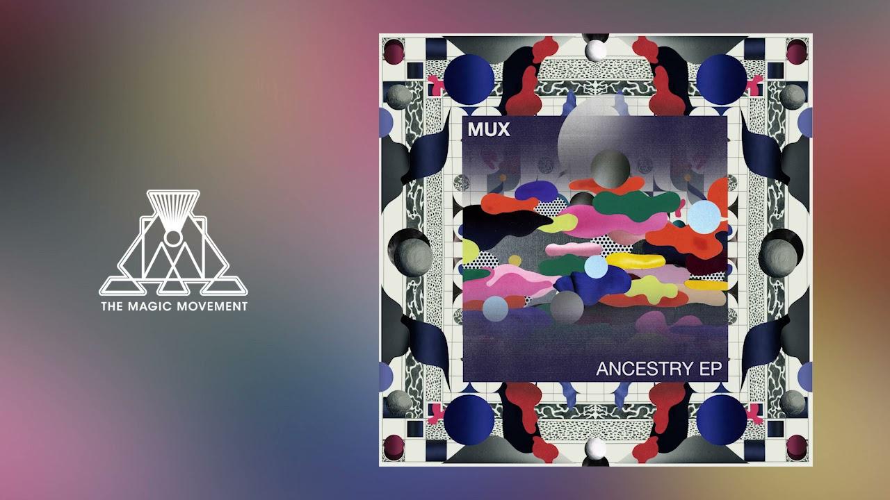 """Ancestry"": il nuovo EP del producer Mux"