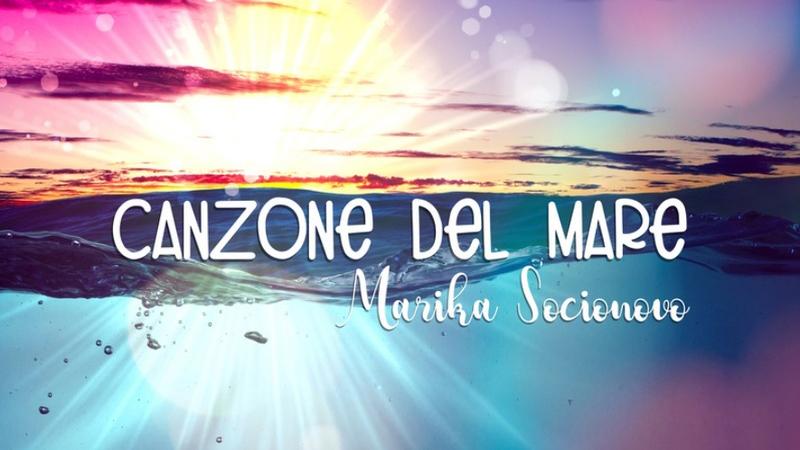 """""""Canzone del mare"""": Marika Socionovo e la voglia di ripartire"""
