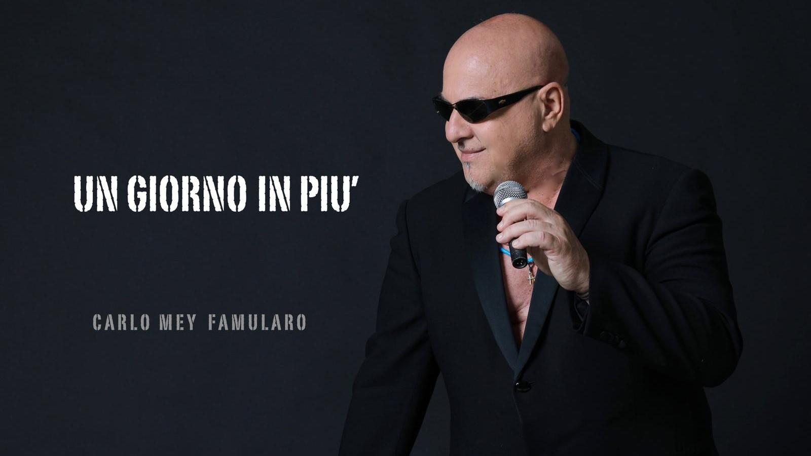 """""""Un giorno in più"""", il nuovo singolo del cantautore Carlo Mey Famularo"""